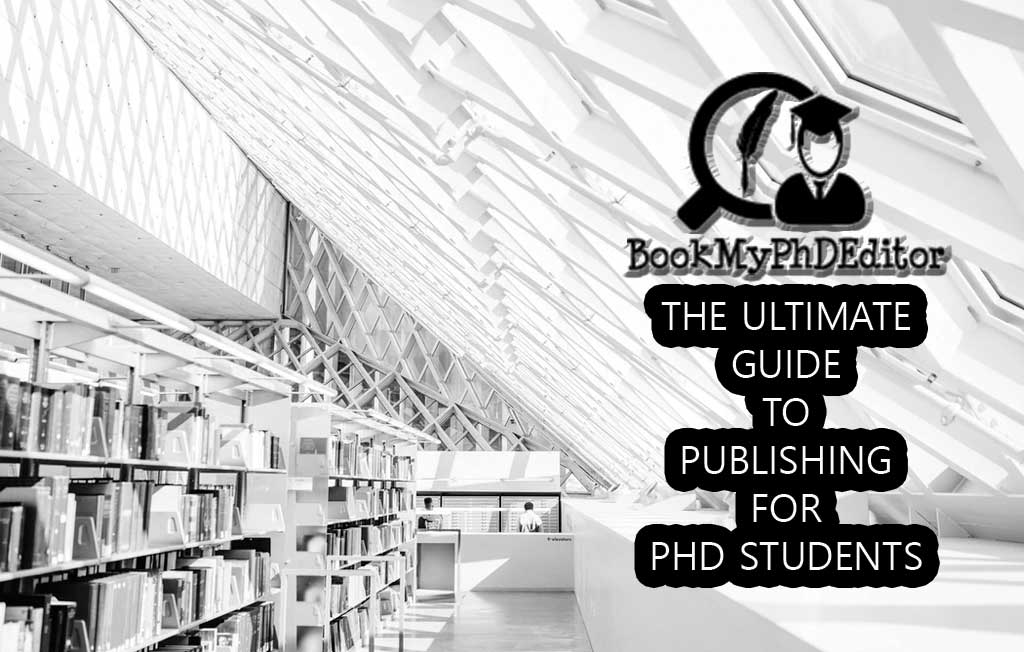 The Ultimate Guide To Publishing For PhD Students